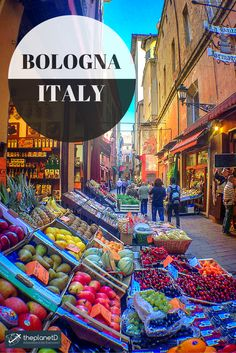 10 Things to do in Bologna, Italy that you shouldn't miss on your next trip to Europe: Visit a Market | The Planet D: Adventure Travel Blog