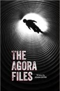"""The Agora Files by Adam Oster  """"From start to finish, I had trouble putting The Agora Files aside. Adam Oster has a talent to keep pulses racing…"""""""