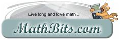 mainlogo1top...MathBits.com – This fun and challenging site provides lesson plans, practice, and resources for algebra, geometry, algebra II, precalc, and calculus. MathBits.com also features a free newsletter for 7th-12th grade math teachers.