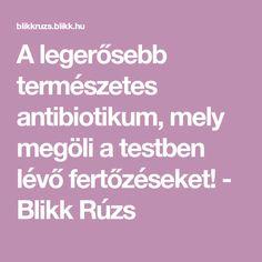 Ez a legerősebb természetes antibiotikum, ami megöl minden kórokozót - Ripost Minden, Popular Pins, Arthritis, The Cure, Medicine, Good Food, Food And Drink, Health Fitness, Herbs