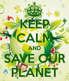 KEEP CALM AND SAVE OUR PLANET. Another original poster design created with the Keep Calm-o-matic. Buy this design or create your own original Keep Calm design now. Save Planet Earth, Save Our Earth, Our Planet, Save The Planet, Earth Day, Keep Calm Posters, Keep Calm Quotes, Keep Calm Signs, We Are The World