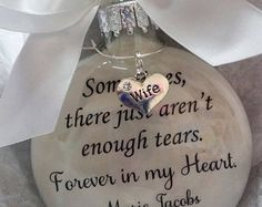Wife Memorial Ornament - Remembrance of Loss - Not Enough Tears Forever in My Heart - Sympathy In Memory Widower Gift Bereavement Keepsake