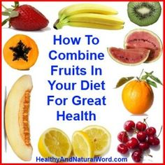 How To Combine Fruits in Your Diet For Great Health | Healthy and Natural World