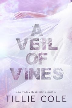 "#CoverReveal ""A Veil of Vines"" by Tillie Cole – Musings of the Modern Belle"