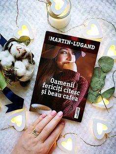 Recenzie carte: Oamenii fericiți citesc și beau cafea de Agnes Martin-Lugand – Martini, My Books, Reading, Character, Beauty, Reading Books, Martinis