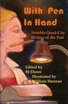 With Pen In Hand: Notable Quad-City Writers of the Past (2003)