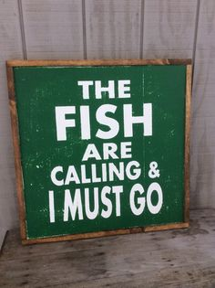 The Fish Are Calling & I Must Go Wood Sign by sophisticatedhilbily