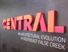 Layered dimensional sign // CENTRAL // An Archectural Evolution in Southeast False Creek #typography