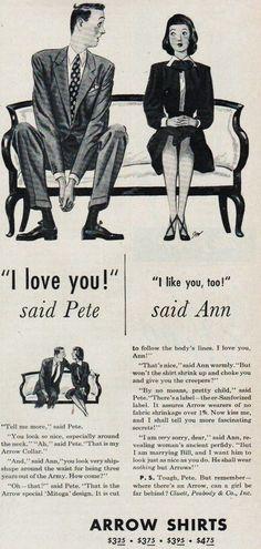 Arrow 1947 You And I, I Love You, Told You So, My Love, 40s Mens Fashion, Arrow Shirts, Hand Warmers, Ads, Sayings
