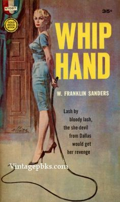 Whip Hand by Franklin Sanders aka Charles Willeford