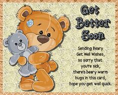 Free online Beary Get Well Wishes ecards on Everyday Cards Get Well Soon Funny, Get Well Soon Messages, Get Well Soon Quotes, Get Well Wishes, Wishes For You, Get Well Cards, Morning Hugs, Good Morning Cards, Good Morning Wishes