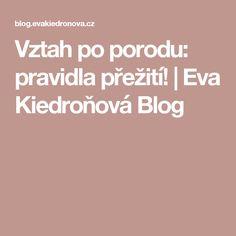 Vztah po porodu: pravidla přežití! | Eva Kiedroňová Blog