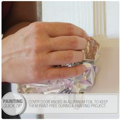 Use aluminum foil to cover door knobs while you're working on a painting project! #paint #tip