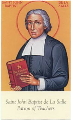 On April 7 the church celebrates the feast day of St. John Baptist de la Salle, patron saint of Catholic schools and teachers