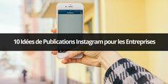 10 idées de publications Instagram pour les entreprises