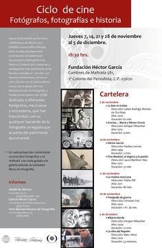 """Ciclo de cine """"Fotógrafos, fotografías e historia"""". Jueves 14, 21, y 28 de noviembre y 5 de diciembre, 18:30 hrs. Galería Héctor García Cumbres de Maltrata 281 2a. Colonia del Periodista"""