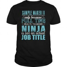SAMPLE MAKER II Ninja T-shirt #name #tshirts #SAMPLE #gift #ideas #Popular #Everything #Videos #Shop #Animals #pets #Architecture #Art #Cars #motorcycles #Celebrities #DIY #crafts #Design #Education #Entertainment #Food #drink #Gardening #Geek #Hair #beauty #Health #fitness #History #Holidays #events #Home decor #Humor #Illustrations #posters #Kids #parenting #Men #Outdoors #Photography #Products #Quotes #Science #nature #Sports #Tattoos #Technology #Travel #Weddings #Women