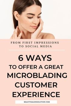 6 Ways To Offer a Great Microblading Customer Experience. There are some clear steps you have to make if you want to offer your microblading clients an impecable customer experience – Beauty Salon Solution Microblading Aftercare, Microblading Eyebrows, Customer Experience, User Experience, Customer Service, Salon Business, Business Marketing, Business Tips, Feeling Abandoned