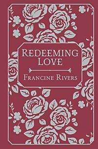 Redeeming Love Fabric Hardback Redeeming Love Love Book Foil