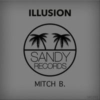Mitch B. - Illusion ((Original Mix)) di SANDYRECORDSLABEL su SoundCloud