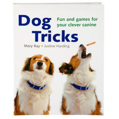 Dog Tricks: Fun and Games for Your Clever Canine  - PetSmart