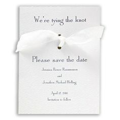 "With a save the date design this stylish, guests will definitely put your wedding on their priority list! This bright white card is available with a ""tying the knot"" design complete with pre-punched holes and your choice of satin ribbon."