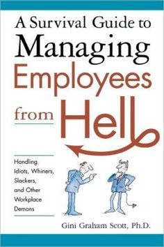 """Every manager is plagued with an """"employee from hell"""" from time to ..."""