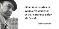 60 frases de amor de Pablo Neruda Neruda Love Poems, Neruda Quotes, Best Quotes, Love Quotes, Inspirational Quotes, Unusual Words, Love Phrases, More Than Words, Design Quotes