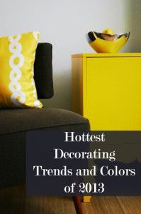 Hottest Decorating Trends and Colors of 2013