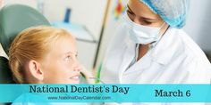 NATIONAL DENTIST'S DAY – March 6