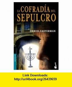 La cofradia del sepulcro/ The Congresion of the Tomb (Spanish Edition) (9788408067030) Daniel Easterman , ISBN-10: 8408067036  , ISBN-13: 978-8408067030 ,  , tutorials , pdf , ebook , torrent , downloads , rapidshare , filesonic , hotfile , megaupload , fileserve