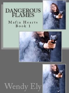 Dangerous Flames (Mafia Hearts) by Wendy Ely, http://www.amazon.com/dp/B00DUJ21HS/ref=cm_sw_r_pi_dp_DlE3rb1MT2BDK