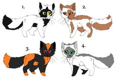 Warrior cat Adoptables 1is Spottedfur 2 is mine Heatherstripe 3 is Tawnyfeather and 4 is Cloudfoot