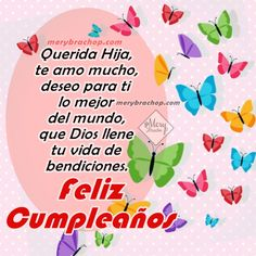 feliz cumpleaños preciosa hija Happy Birthday Wishes Spanish, Spanish Birthday Wishes, Late Birthday Wishes, Happy Anniversary Wishes, Happy 21st Birthday, Dad Birthday Card, Happy Birthday Quotes, Happy Birthday Cards, Birthday Greetings Images