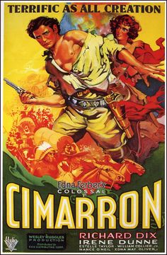 Cimarron is a 1931 Pre-Code film directed by Wesley Ruggles, starring Richard Dix and Irene Dunne, and featuring Estelle Taylor and Roscoe Ates. The script was written by Howard Estabrook based on the Edna Ferber novel Cimarron. Western Film, Western Movies, Oscar Best Picture, Best Picture Winners, Academy Award Winners, Oscar Winners, Movie Poster Art, Film Posters, Old Movies