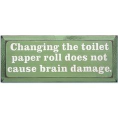 the in-laws have this board up in there guest bathroom! i think its pretty clever every time i see it :)