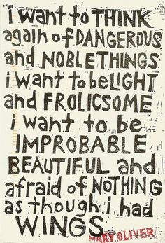 Mary Oliver Quote, I want to be improbable and beautiful