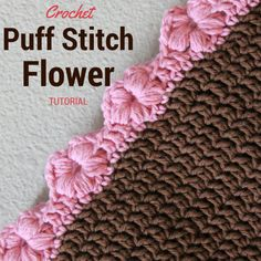 This puff flower stitch is perfect for an edging or border, or for adding a fun design element to your crochet project (like this one!) Crochet Puff Stitch Flower Tutorial Starting from a double crochet, chain 3 *yarn over, insert hook into first chain, pull yarn through to create another...
