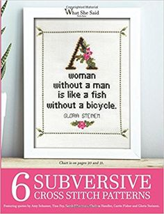 6 Subversive Cross Stitch Patterns: Featuring quotes by Amy Schumer, Chelsea Handler, Tina Fey, Sarah Silverman, Gloria Steinem and Carrie Fisher ... Stitches Cross Stitch Patterns) (Volume 2): What She Said Stitches: 9781533623881: Amazon.com: Books