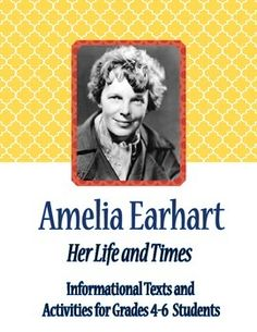 A four part biography of Amelia Earhart: informational texts and two student pages of questions and vocabulary.