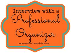 Organizing Made Fun: Interview with a Profesional Organizer: Aby Garvey of Simplify 101 Business Organization, Closet Organization, Keeping A Journal, Starting A Business, Time Management, Getting Organized, Clean House, Helpful Hints, The Help