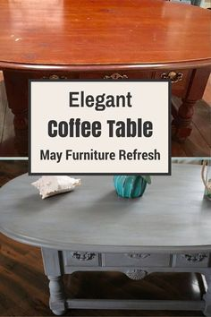 MAY FURNITURE REFRESH CHALLENGE-ELEGANT COFFEE TABLE - Our Crafty Mom
