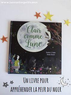 Clair comme Lune, un livre pour apprivoiser la nuit.