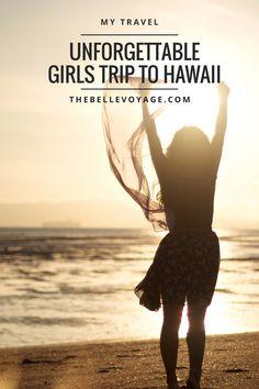 My Girls Trip to Hawaii   The Belle Voyage   girls trip ideas, girls trip…
