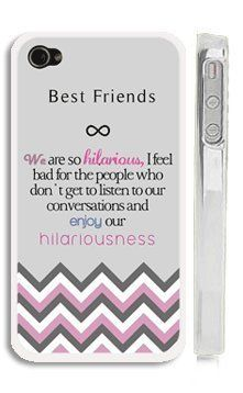 """Best Friends Quote iPhone 4 Case - """"We are so hilarious, I feel bad for the people who don't get to listen to our conversations and enjoy our hilariousness"""" Chevron iPhone 4s Case with Best Friends Quote, http://www.amazon.com/dp/B00CHRZLDU/ref=cm_sw_r_pi_awd_44jvsb1NDTGNN"""