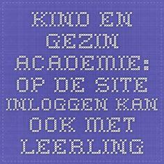 Kind en Gezin-Academie: Op de site inloggen kan ook met leerlingen VZ en KZ!