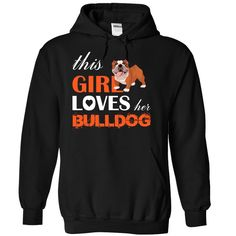 This Girl Loves Her  bulldog Limited Edition!