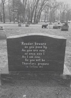 My dad used to walk past a gravestone caver's house on his way to school as a young boy.  He saw this poem on one of the gravestones & NEVER forgot it!  My dad died at 88 & still could quote this poem ...it had quite an impact on him!