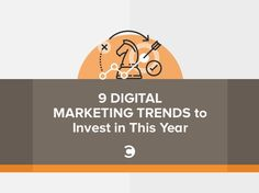 9 Digital Marketing Trends to Invest in This Year