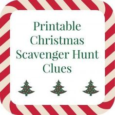 Printable Christmas scavenger hunt clues for present finding fun - fun for tweens and teens